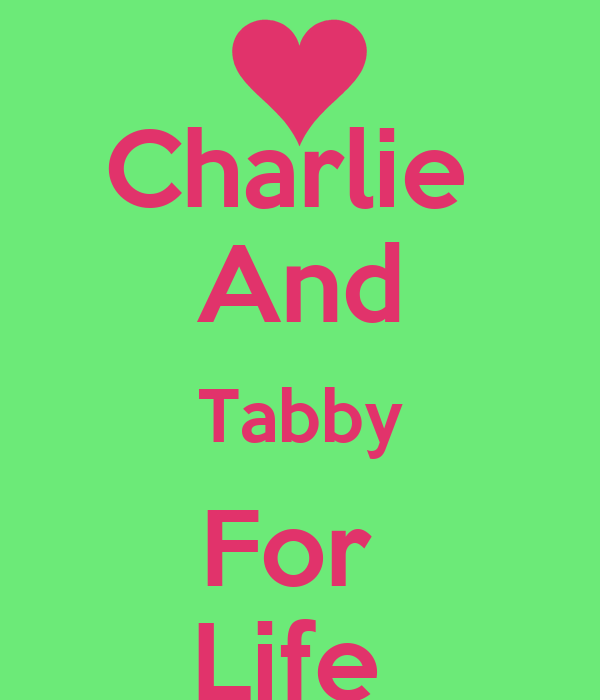 Charlie  And Tabby For  Life