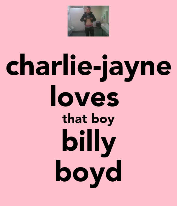 charlie-jayne loves  that boy billy boyd