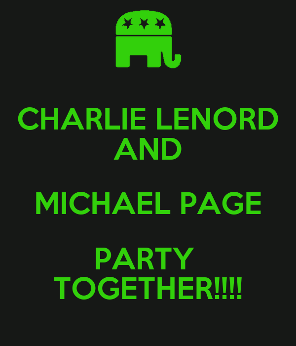 CHARLIE LENORD AND MICHAEL PAGE PARTY  TOGETHER!!!!