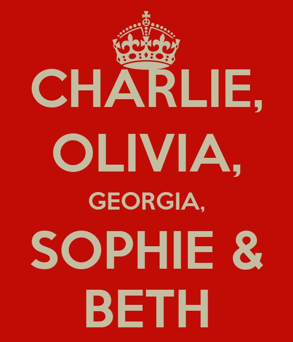 CHARLIE, OLIVIA, GEORGIA, SOPHIE & BETH