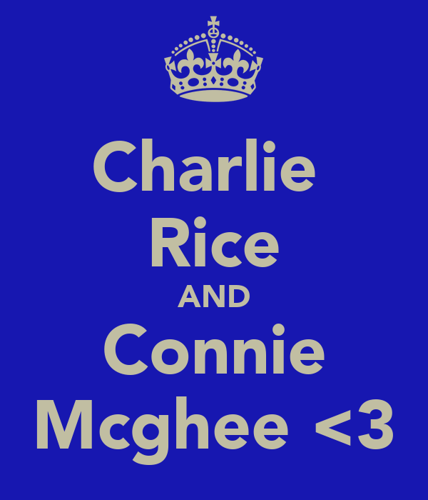 Charlie  Rice AND Connie Mcghee <3
