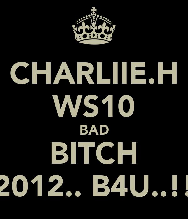 CHARLIIE.H WS10 BAD BITCH 2012.. B4U..!!