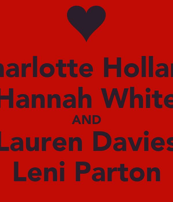 Charlotte Holland Hannah White AND Lauren Davies Leni Parton