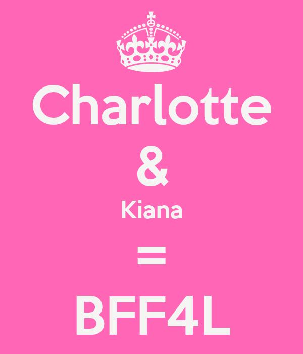 Charlotte & Kiana = BFF4L