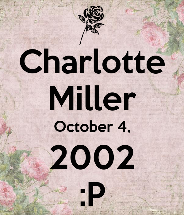 Charlotte Miller October 4, 2002 :P