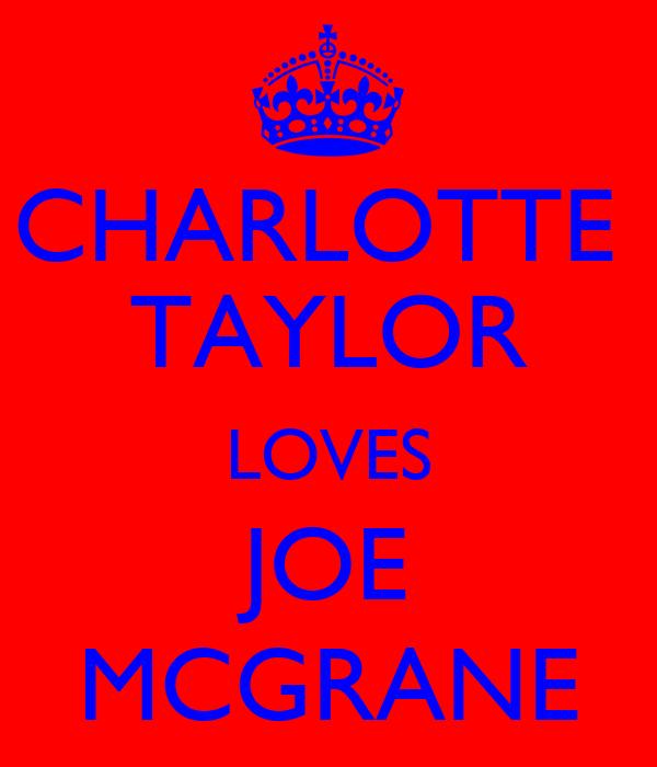 CHARLOTTE  TAYLOR LOVES JOE MCGRANE