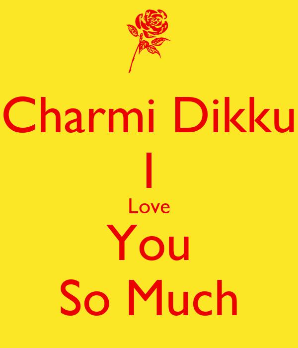 Charmi Dikku I Love You So Much