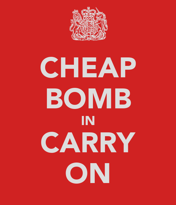 CHEAP BOMB IN CARRY ON