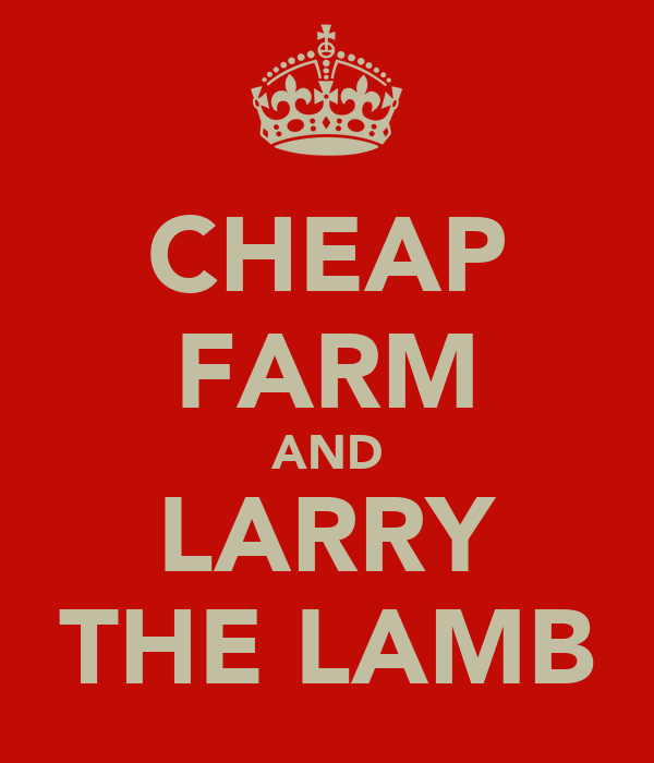 CHEAP FARM AND LARRY THE LAMB