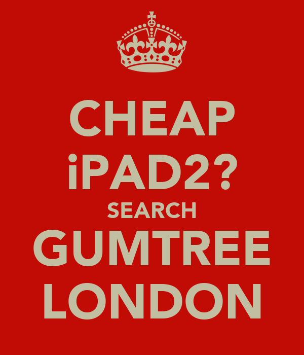 CHEAP iPAD2? SEARCH GUMTREE LONDON