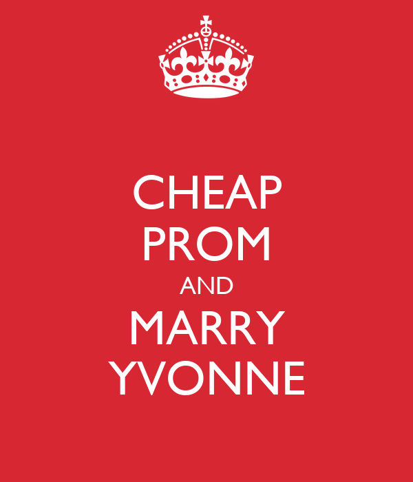 CHEAP PROM AND MARRY YVONNE