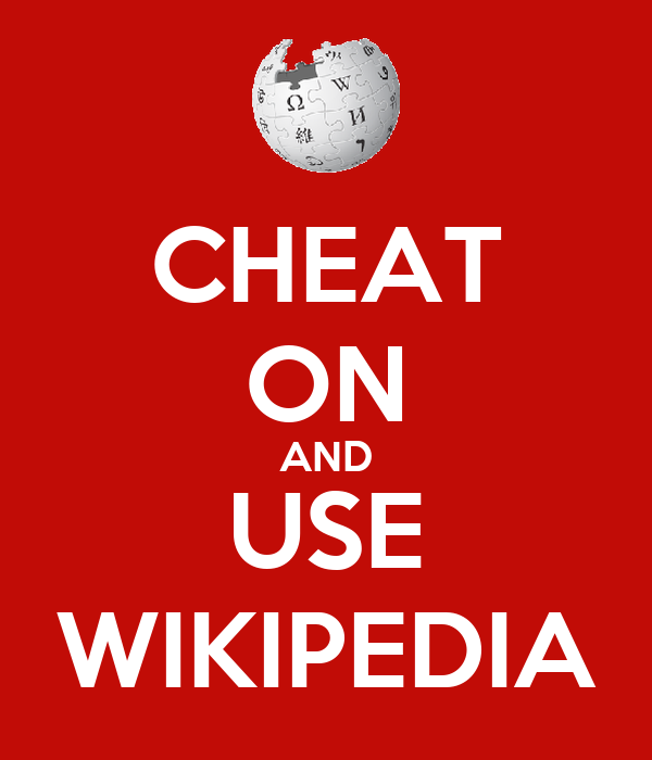 CHEAT ON AND USE WIKIPEDIA