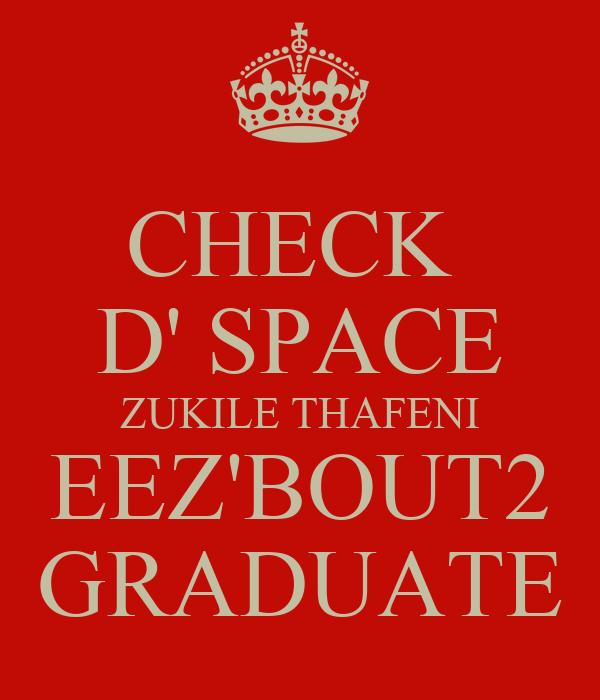 CHECK  D' SPACE ZUKILE THAFENI EEZ'BOUT2 GRADUATE
