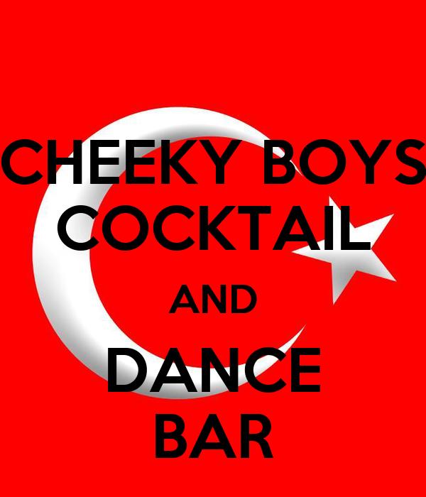 CHEEKY BOYS COCKTAIL AND DANCE BAR