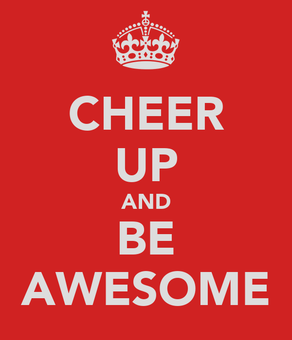 CHEER UP AND BE AWESOME