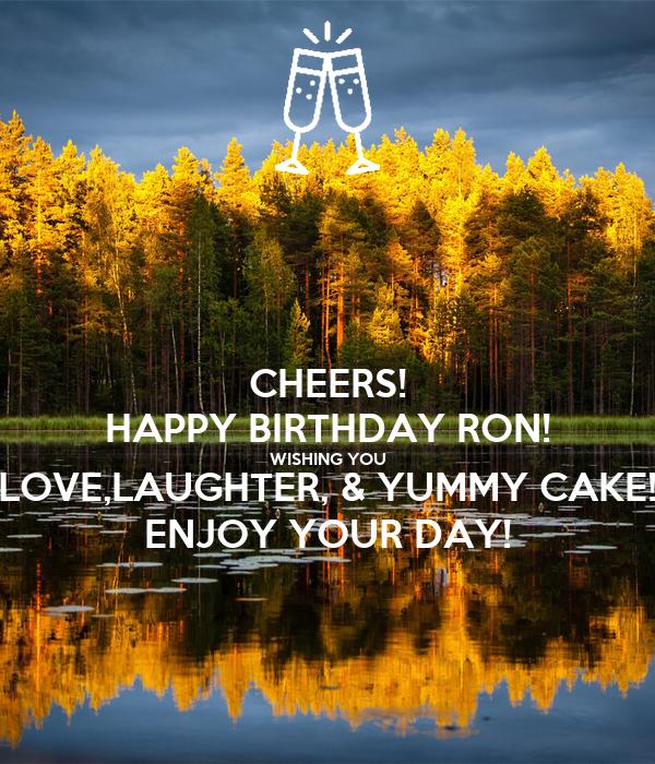 Cheers Happy Birthday Ron Wishing You Lovelaughter Yummy Cake