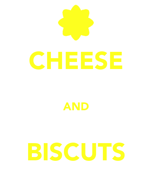 CHEESE  AND  BISCUTS