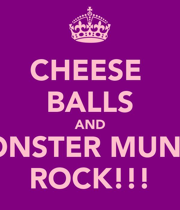 CHEESE  BALLS AND MONSTER MUNCH ROCK!!!