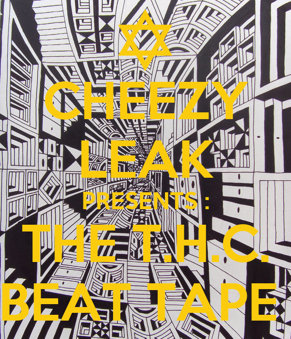 CHEEZY LEAK PRESENTS : THE T.H.C. BEAT TAPE