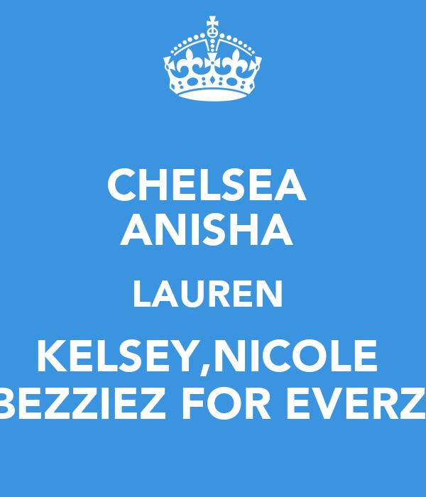 CHELSEA  ANISHA  LAUREN  KELSEY,NICOLE  BEZZIEZ FOR EVERZ