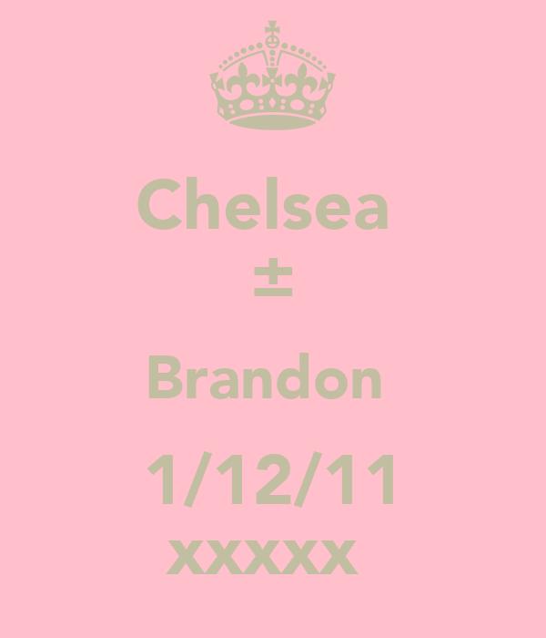 Chelsea  ± Brandon  1/12/11 xxxxx