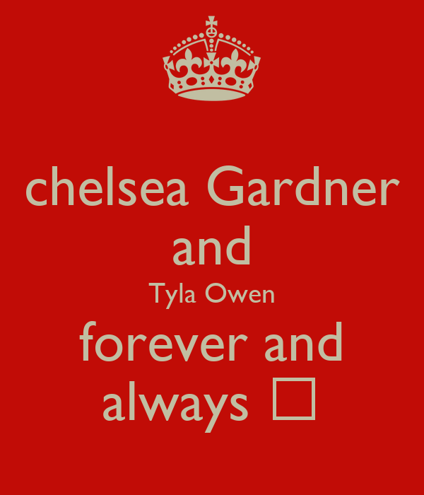 chelsea Gardner and Tyla Owen forever and always ♡