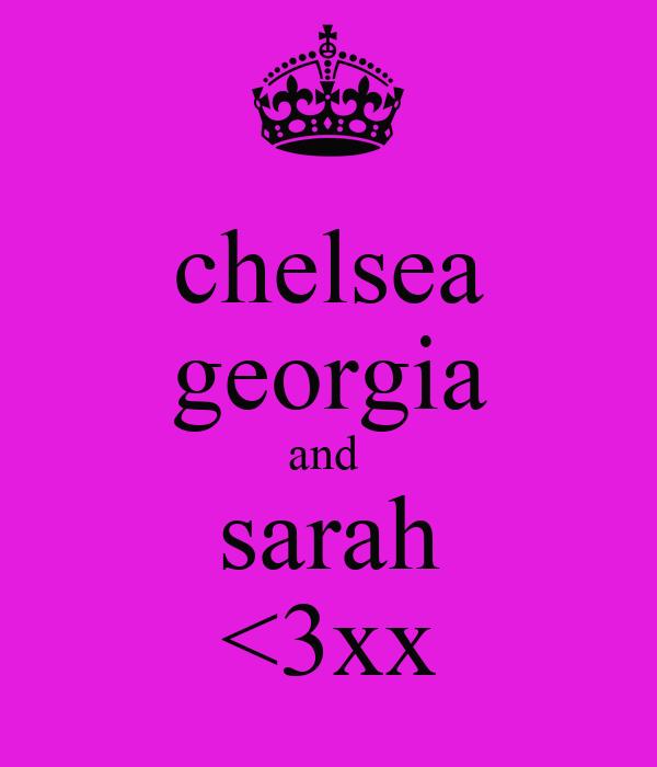 chelsea georgia and  sarah <3xx