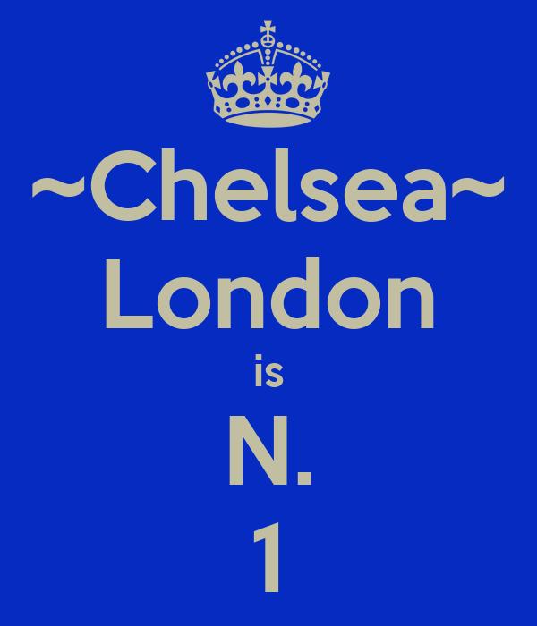 ~Chelsea~ London is N. 1