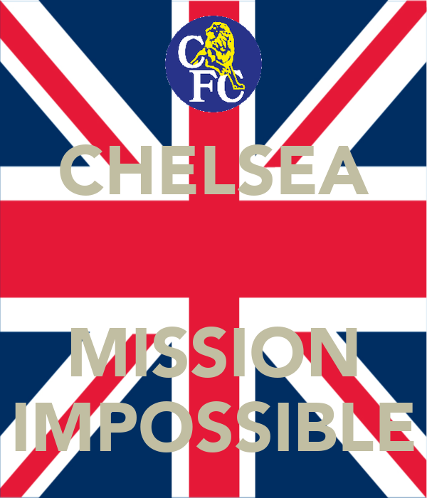 CHELSEA   MISSION IMPOSSIBLE