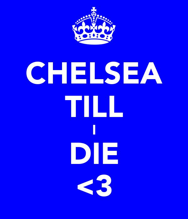 CHELSEA TILL I DIE <3