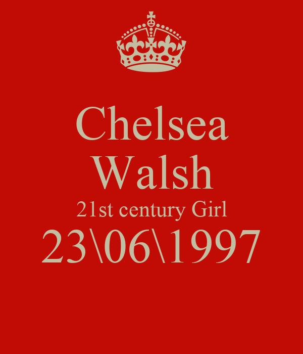 Chelsea Walsh 21st century Girl 23\06\1997