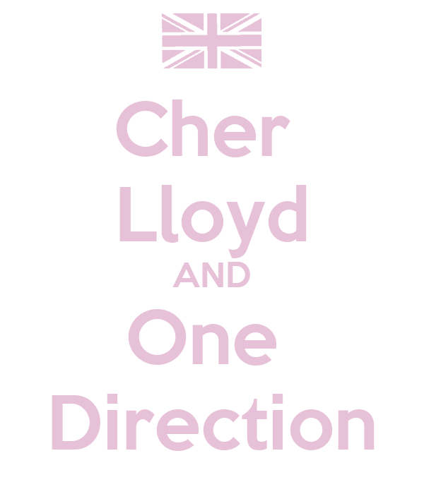 Cher  Lloyd AND One  Direction