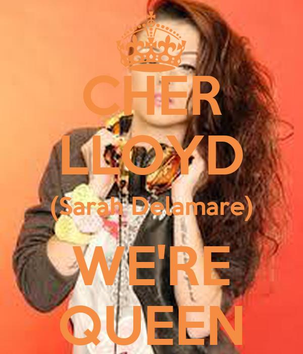 CHER LLOYD (Sarah Delamare) WE'RE QUEEN