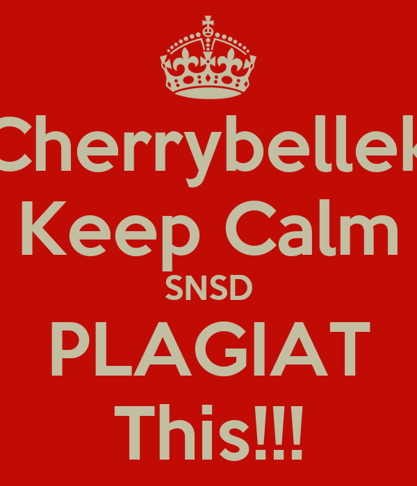 Cherrybellek Keep Calm SNSD PLAGIAT This!!!