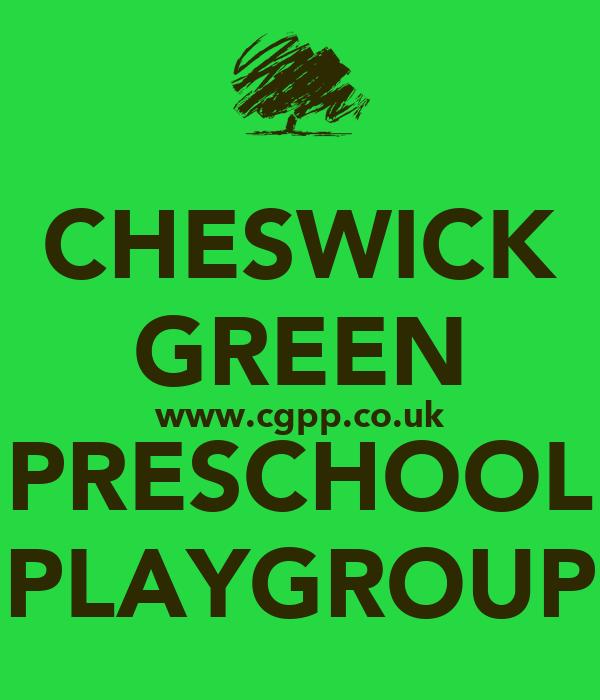 CHESWICK GREEN www.cgpp.co.uk PRESCHOOL PLAYGROUP