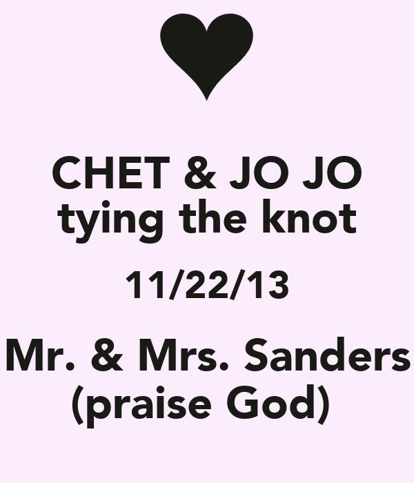 CHET & JO JO tying the knot 11/22/13 Mr. & Mrs. Sanders (praise God)