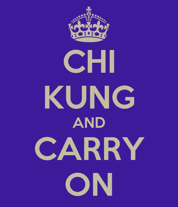 CHI KUNG AND CARRY ON