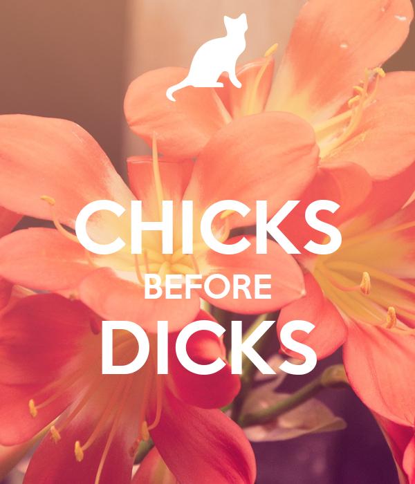 CHICKS BEFORE DICKS