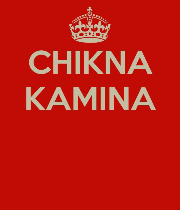 CHIKNA KAMINA