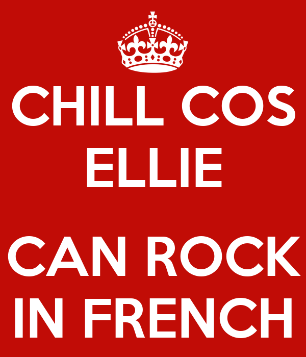 CHILL COS ELLIE  CAN ROCK IN FRENCH