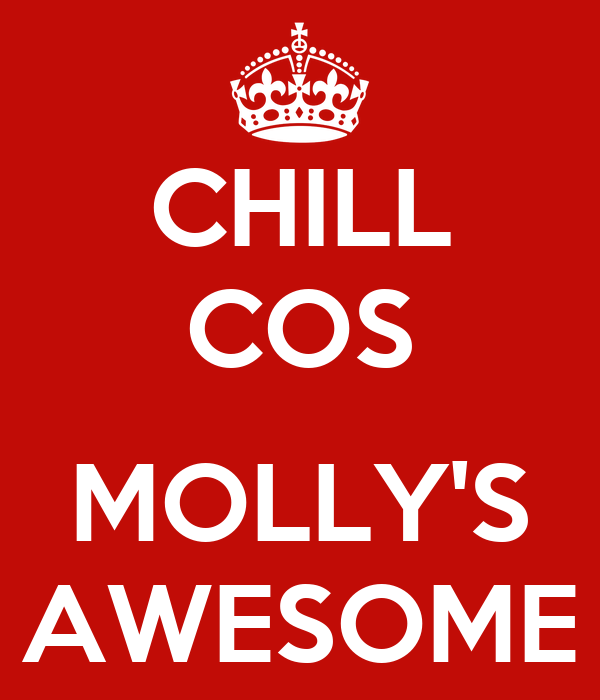 CHILL COS  MOLLY'S AWESOME