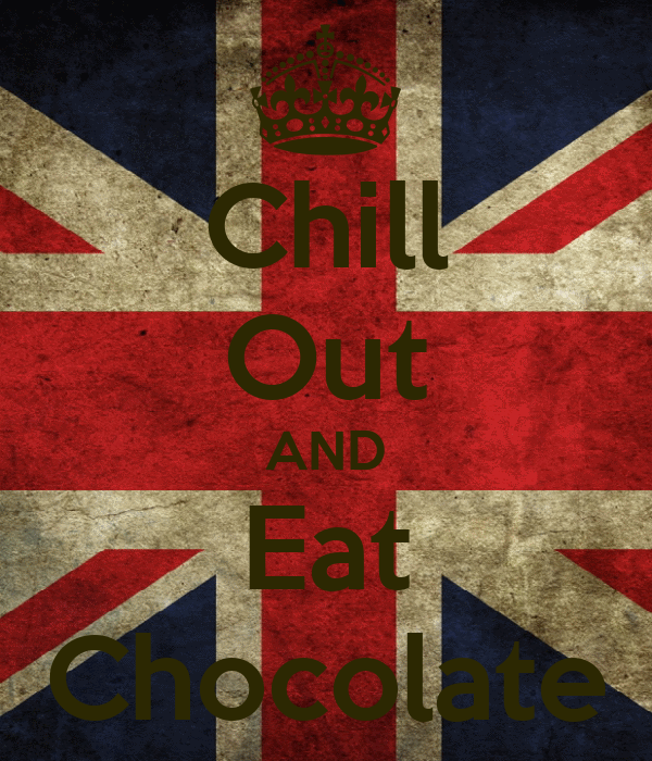 Chill Out AND Eat Chocolate