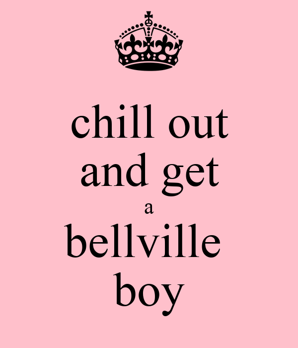 chill out and get a bellville  boy