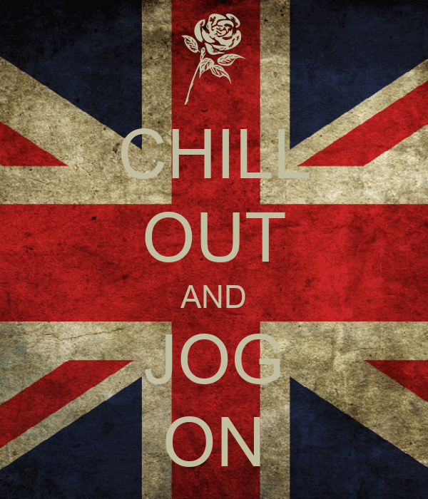 CHILL OUT AND JOG ON