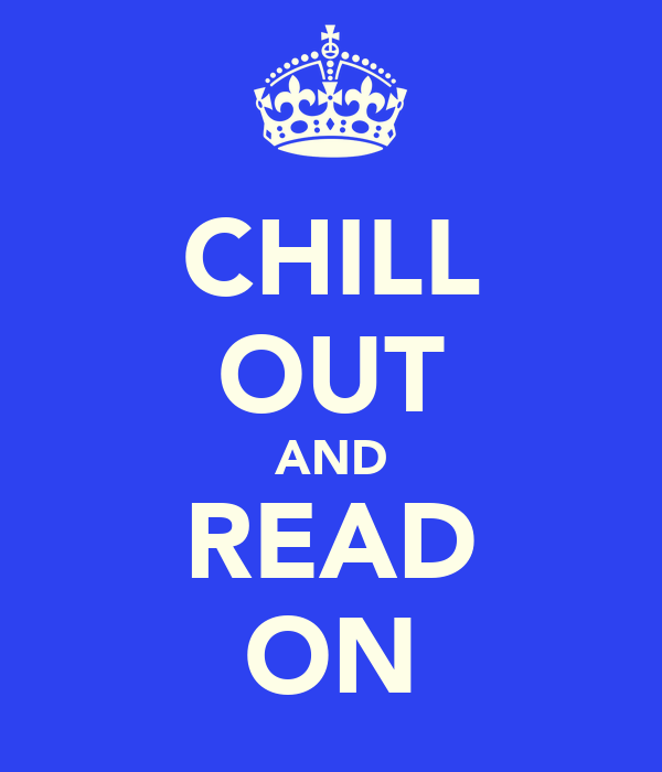 CHILL OUT AND READ ON