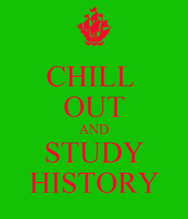 CHILL  OUT AND STUDY HISTORY