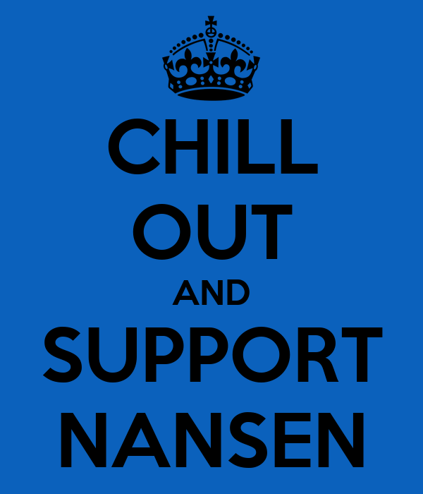 CHILL OUT AND SUPPORT NANSEN