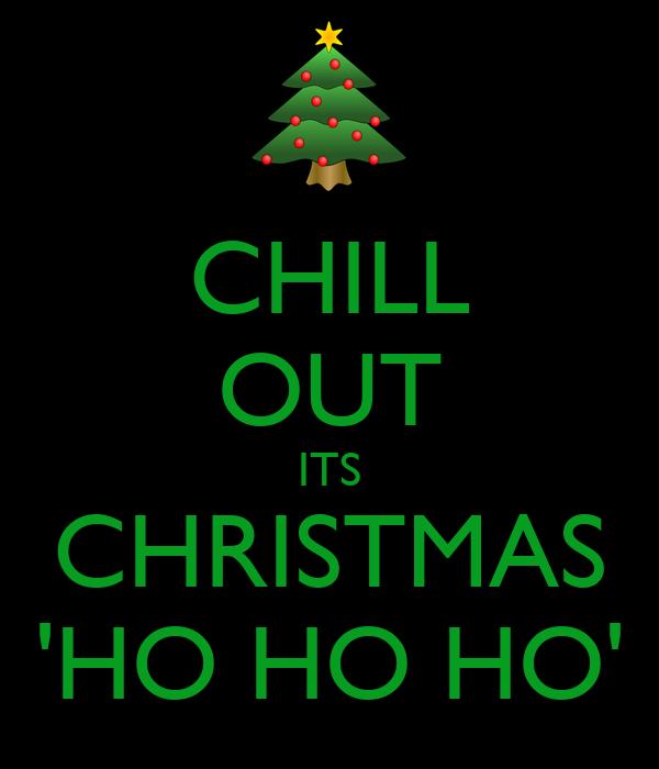 chill out its christmas ho ho ho - Christmas Chill