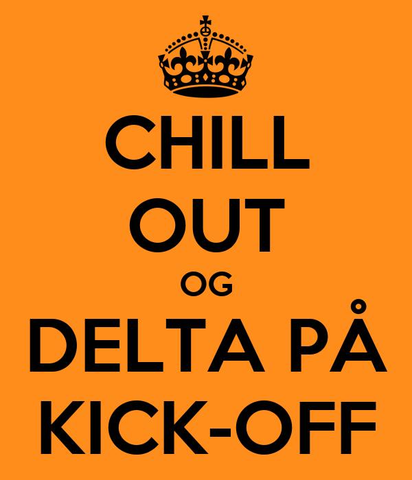 CHILL OUT OG DELTA PÅ KICK-OFF