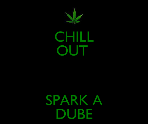 CHILL OUT   SPARK A DUBE